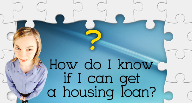 How do I know if I can get a housing loan