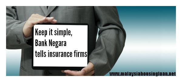 Keep it simple, Bank Negara tells insurance firms