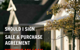 should-i-sign-sale-purchase-agreement-without-my-loan-approve-net