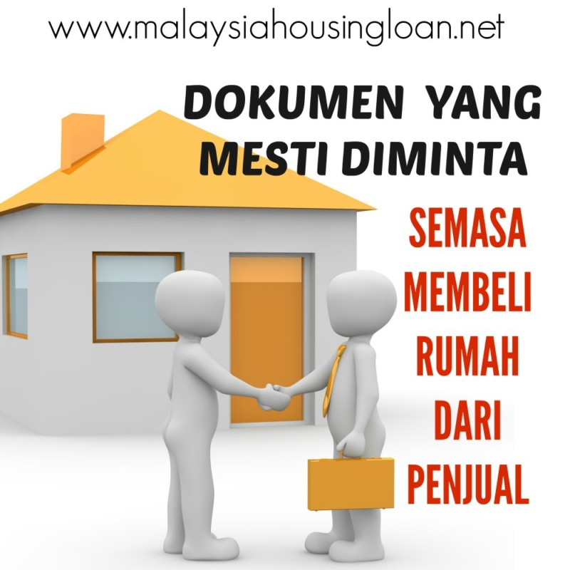 Tip Membeli Rumah Dokumen Yang Mesti Diminta Semasa Membeli Rumah Dari Penjual Malaysia Housing Loan