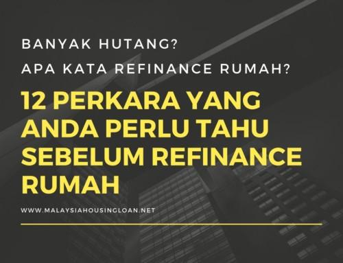 Banyak hutang? Apa kata Refinance Rumah? 12 Perkara Yang Anda Perlu Tahu Sebelum Refinance Rumah 2018