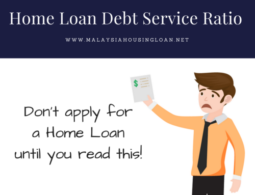Don't apply for a Home Loan until you read this!  Home Loan Debt Service Ratio (DSR)