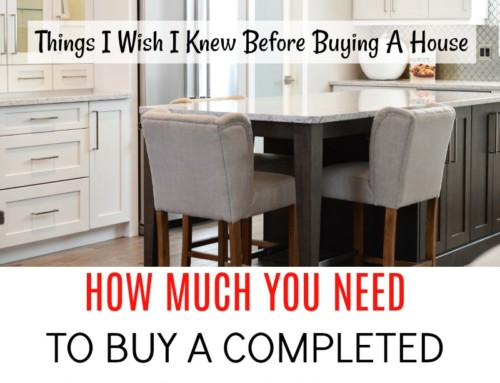 Things I Wish I Knew Before Buying A House- HOW MUCH YOU NEED TO BUY A COMPLETED OR SUBSALE HOUSE?